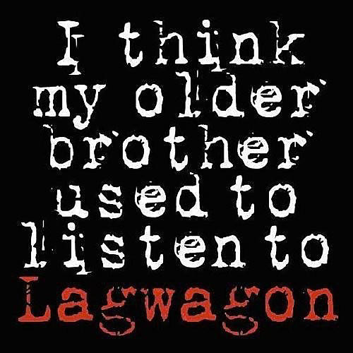 Alliance Lagwagon - I Think My Older Brother Listen To Lagwagon