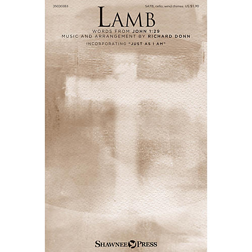Shawnee Press Lamb SATB/CELLO/WINDCHIMES composed by Richard Donn