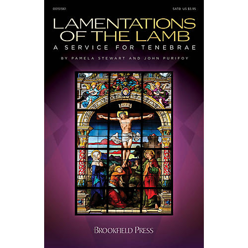 Brookfield Lamentations of the Lamb (A Service for Tenebrae) SATB composed by John Purifoy