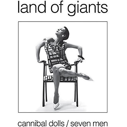Alliance Land of Giants - Cannibal Dolls / Seven Men