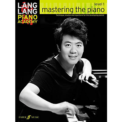 Faber Music LTD Lang Lang Piano Academy: Mastering the Piano Level 1 Book
