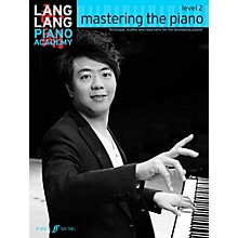 Faber Music LTD Lang Lang Piano Academy: Mastering the Piano Level 2 Book