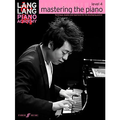 Faber Music LTD Lang Lang Piano Academy: Mastering the Piano Level 4 Book