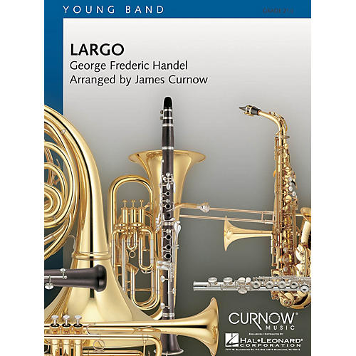 Curnow Music Largo (Grade 2.5 - Score Only) Concert Band Level 2.5 Arranged by James Curnow