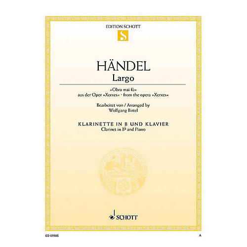 Schott Largo Ombra mai fù (from the opera Xerxes Arranged for Clarinet and Piano) Woodwind Series Softcover
