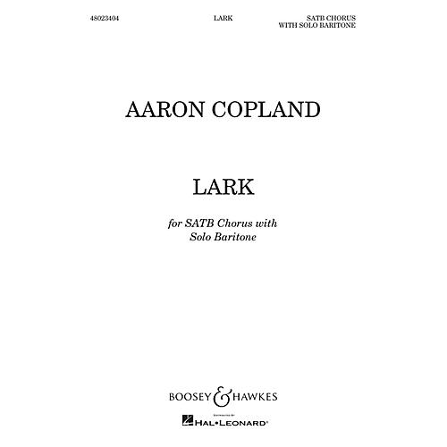 Boosey and Hawkes Lark (SATB with Solo Baritone) SATB composed by Aaron Copland