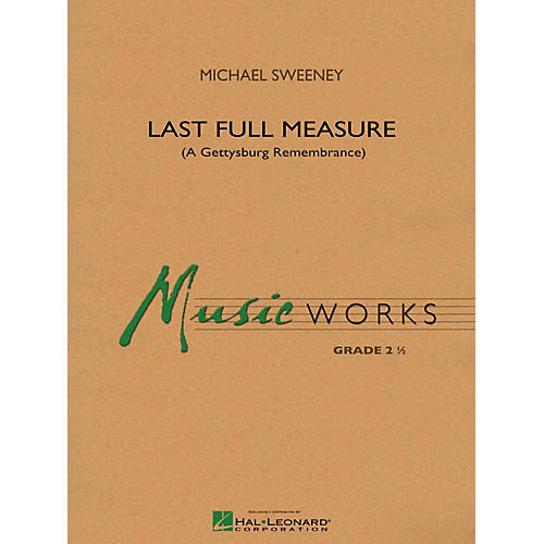 Hal Leonard Last Full Measure (A Gettysburg Remembrance) - MusicWorks Concert Band Grade 2