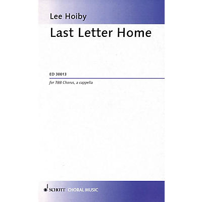 Schott Last Letter Home (TBB a cappella) Composed by Lee Hoiby