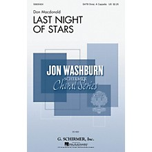 G. Schirmer Last Night of Stars (Jon Washburn Choral Series) SATB DV A Cappella composed by Don Macdonald