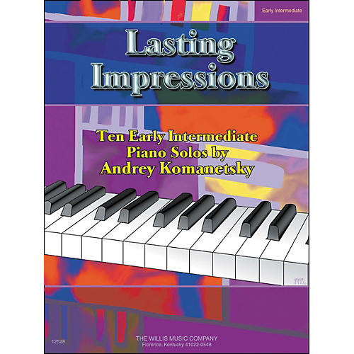 Willis Music Lasting Impressions Ten Early Intermediate Level Piano Solos by Andrey Komanetsky