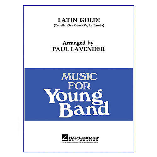 Hal Leonard Latin Gold! - Young Concert Band Level 3 by Paul Lavender