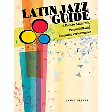 Hal Leonard Latin Jazz Guide Percussion Series Softcover Written by James Dreier