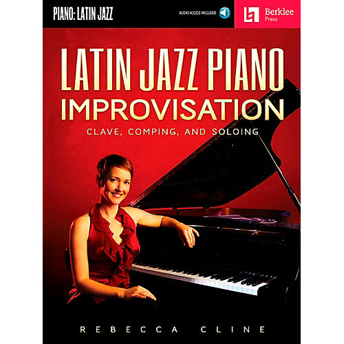 Berklee Press Latin Jazz Piano Improvisation - Clave Comping And Soloing - Berklee Press Book/CD