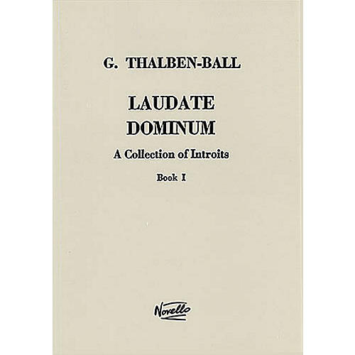 Novello Laudate Dominum - A Collection of Introits, Book 1 SATB a cappella Composed by George Thomas Thalben-Ball