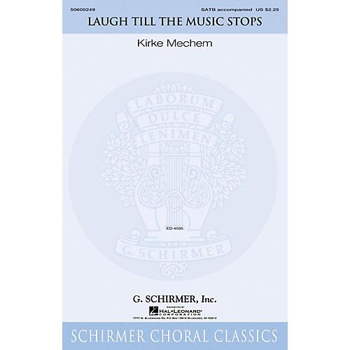G. Schirmer Laugh Till the Music Stops SATB composed by Kirke Mechem