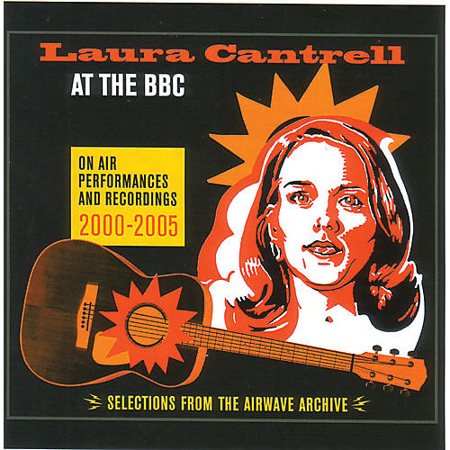 Alliance Laura Cantrell - At The Bbc: On Air Performances & Recordings