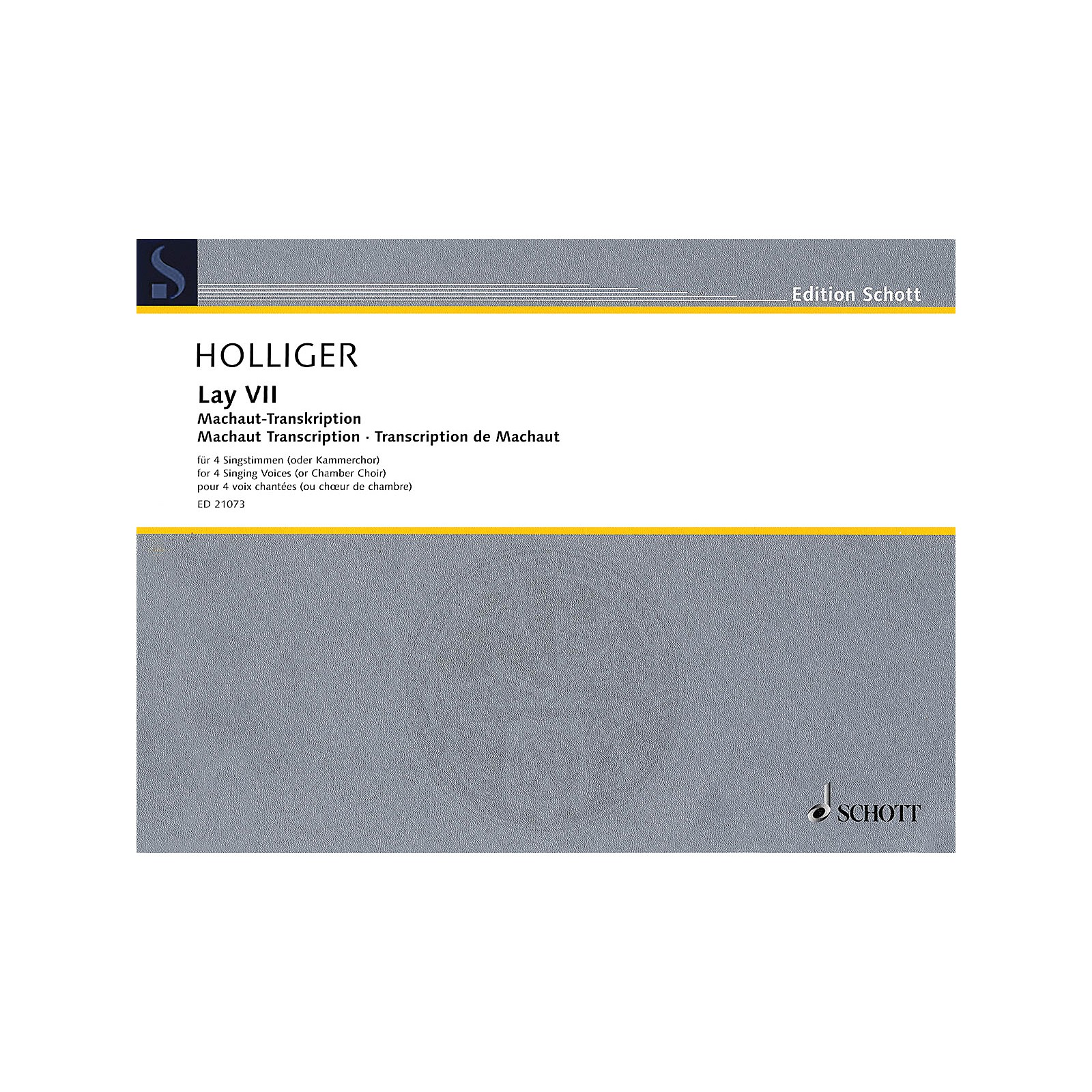 Schott Lay VII (Four Singing Voices (or Chamber Choir) Machaut Transcription) Composed by Heinz Holliger