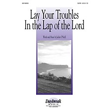 Daybreak Music Lay Your Troubles in the Lap of the Lord SATB composed by Jackie O'Neill