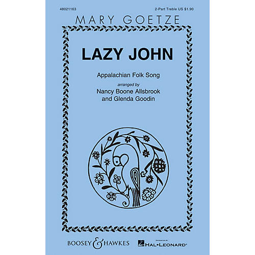 Boosey and Hawkes Lazy John (Mary Goetze Series) 2PT TREBLE arranged by Nancy Boone Allsbrook/Glenda Goodin
