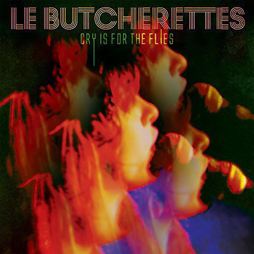 Alliance Le Butcherettes - Cry Is for the Flies