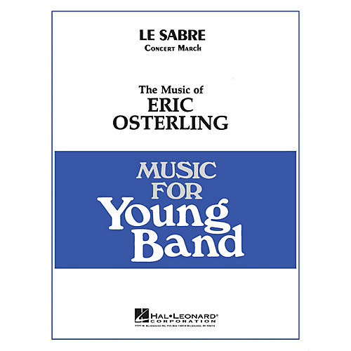 Hal Leonard Le Sabre - Young Concert Band Level 3 composed by Eric Osterling