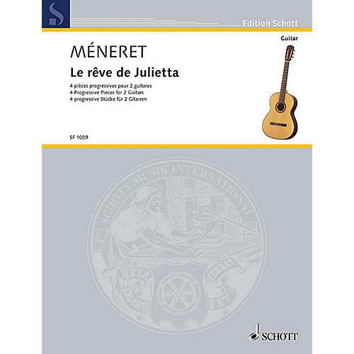 Schott Le rêve de Julietta (4 Progressive Pieces for 2 Guitars) Guitar Series Softcover