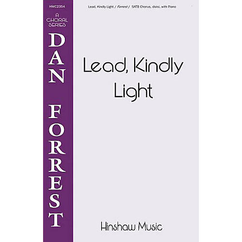 Hinshaw Music Lead, Kindly Light SATB composed by Dan Forrest