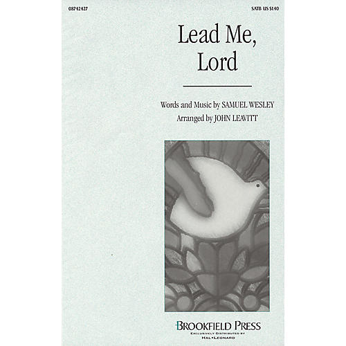 Brookfield Lead Me, Lord SATB arranged by John Leavitt