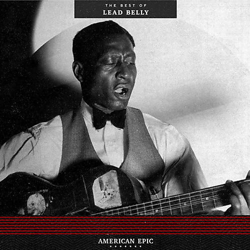 Alliance Leadbelly - American Epic: The Best Of Lead Belly