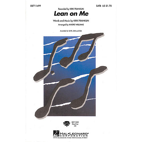 Hal Leonard Lean on Me SSA by Kirk Franklin Arranged by Andre Williams