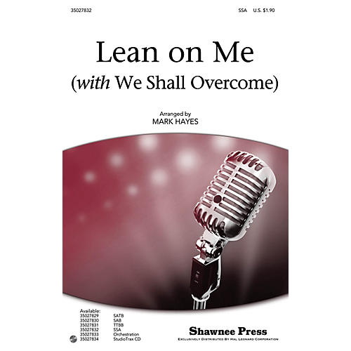 Shawnee Press Lean on Me (with We Shall Overcome) SSA arranged by Mark Hayes