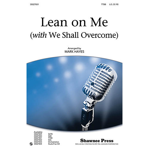 Shawnee Press Lean on Me (with We Shall Overcome) TTBB arranged by Mark Hayes