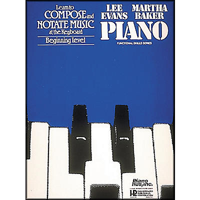 Hal Leonard Learn To Compose & Notate Music At The Keyboard - Beginning Level by Lee Evans