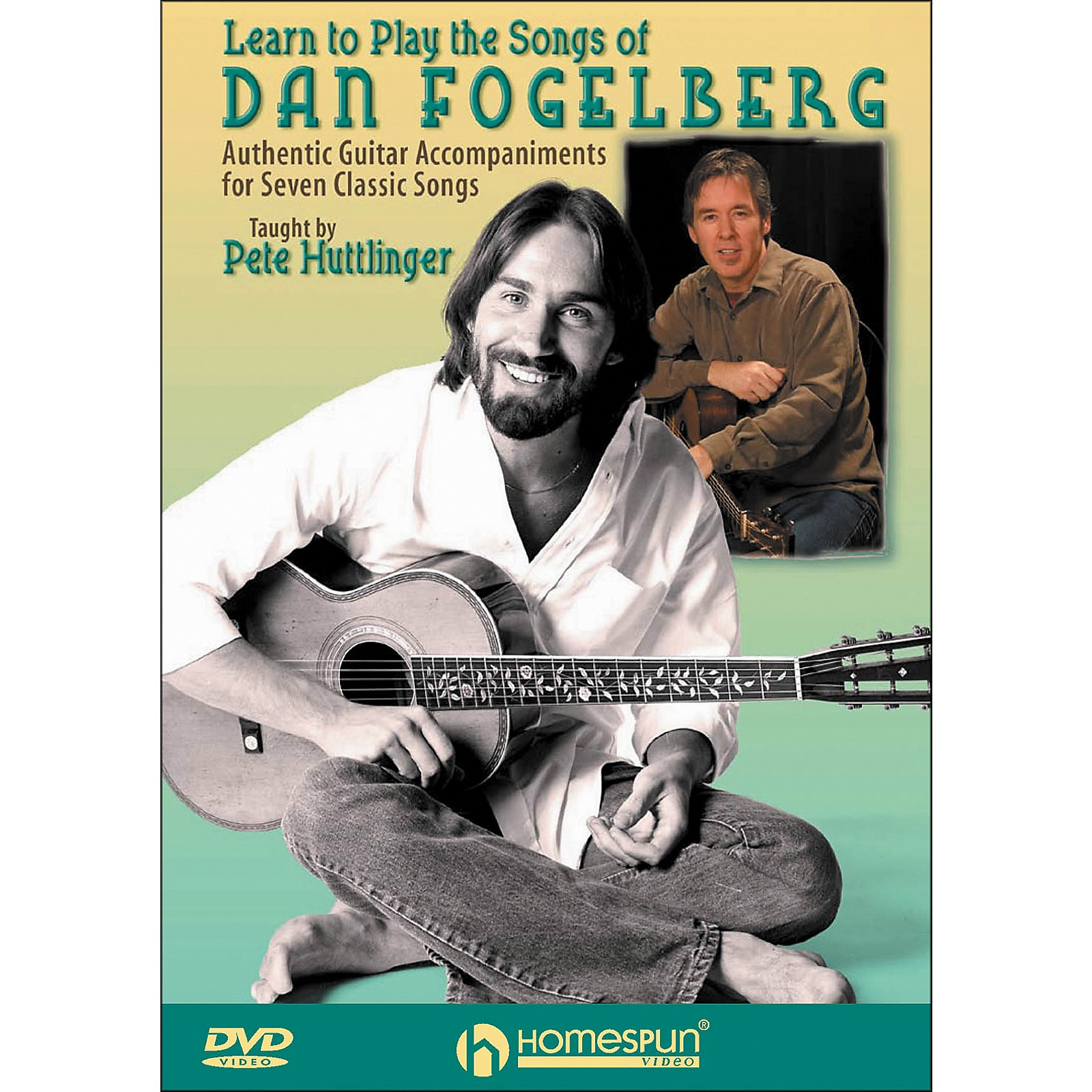 Homespun Learn To Play The Songs Of Dan Fogelberg DVD By Pete Huttlinger