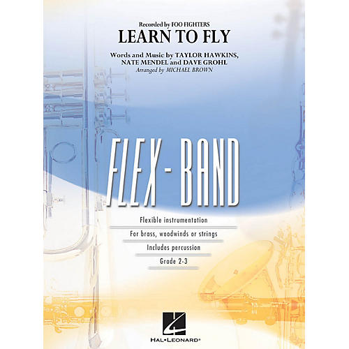 Hal Leonard Learn to Fly Concert Band Level 2 by Foo Fighters Arranged by Michael Brown