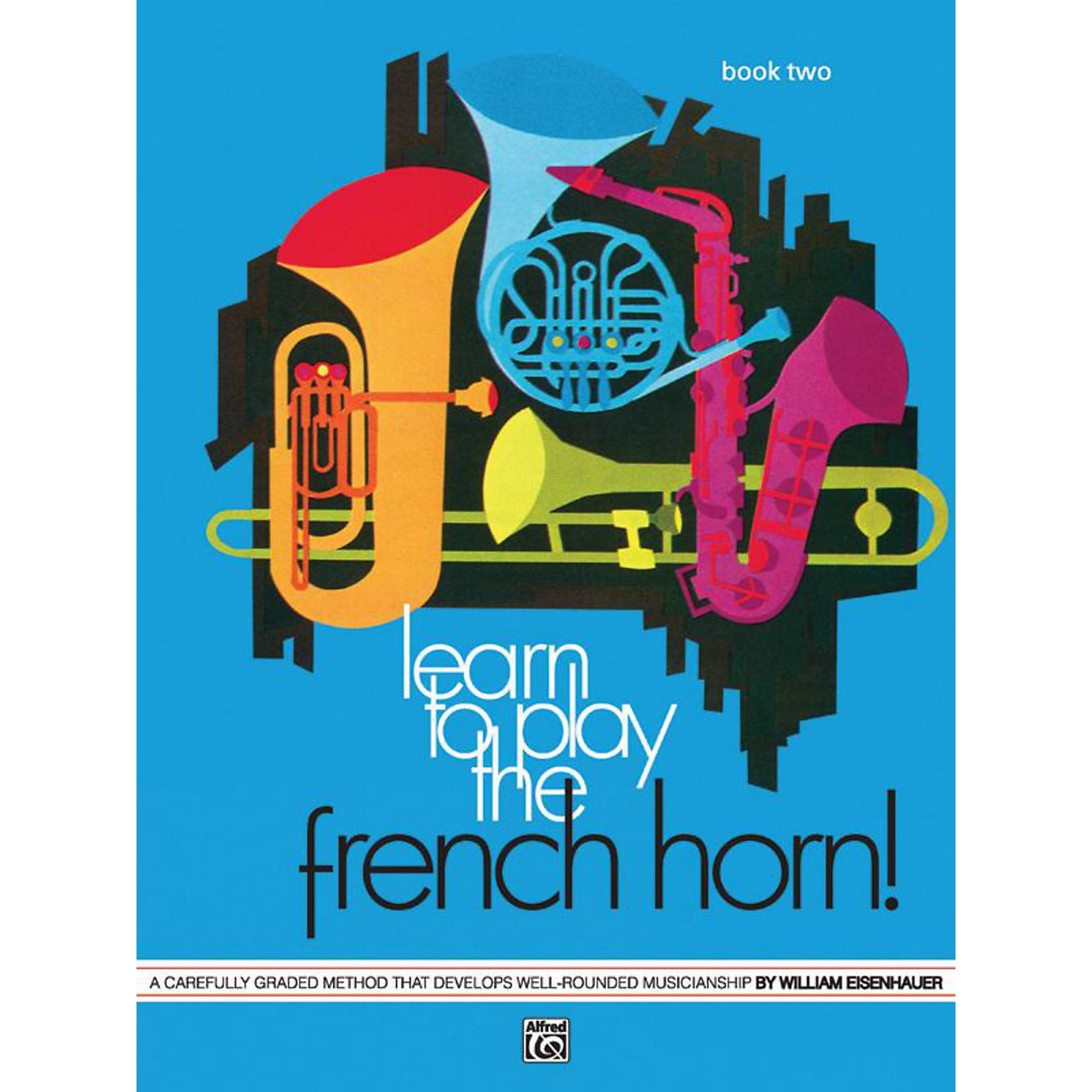 Alfred Learn to Play the French Horn! Book 2