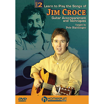 Homespun Learn to Play the Songs of Jim Croce Homespun Tapes Series DVD Written by Pete Huttlinger