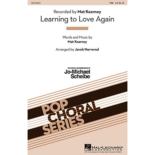 Hal Leonard Learning to Love Again (Selected by Jo-Michael Scheibe) TBB by Mat Kearney arranged by Jacob Narverud