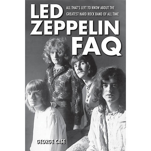 Backbeat Books Led Zeppelin FAQ FAQ Series Softcover Written by George Case