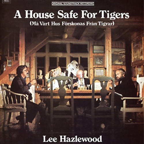 Alliance Lee Hazlewood - A House Safe For Tigers