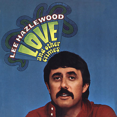 Alliance Lee Hazlewood - Love & Other Crimes