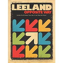 Worship Together Leeland - Opposite Way (Collector's Edition) Sacred Folio Series Softcover Performed by Leeland