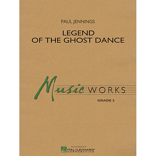 Hal Leonard Legend of the Ghost Dance Concert Band Level 2 Composed by Paul Jennings