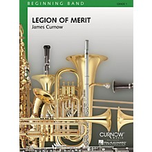 Curnow Music Legion of Merit (Grade 1 - Score and Parts) Concert Band Level 1 Arranged by James Curnow