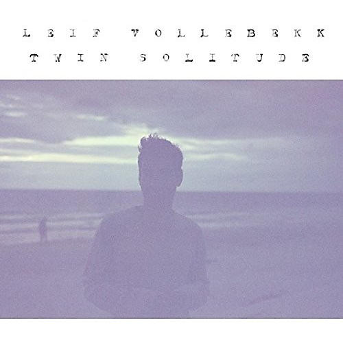 Alliance Leif Vollebekk - Twin Solitude