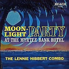 Lennie Hibbert - Moonlight Party
