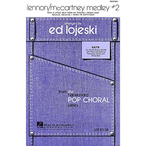 Hal Leonard Lennon/McCartney Medley #2 SATB by The Beatles arranged by Ed Lojeski