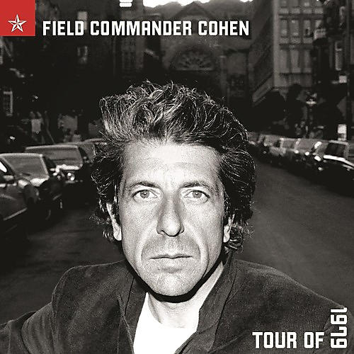 Alliance Leonard Cohen - Field Commander Cohen: Tour Of 1979