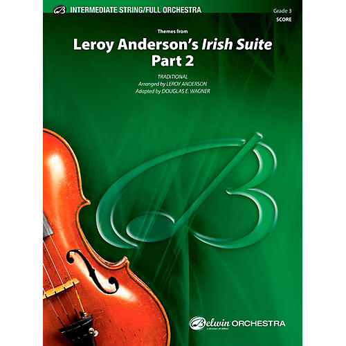 Alfred Leroy Anderson's Irish Suite, Part 2 (Themes from) Full Orchestra Grade 3 Set