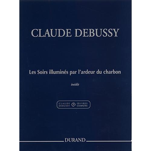Editions Durand Les Soirs illuminés par l'ardeur du charbon Editions Durand Series Composed by Claude Debussy